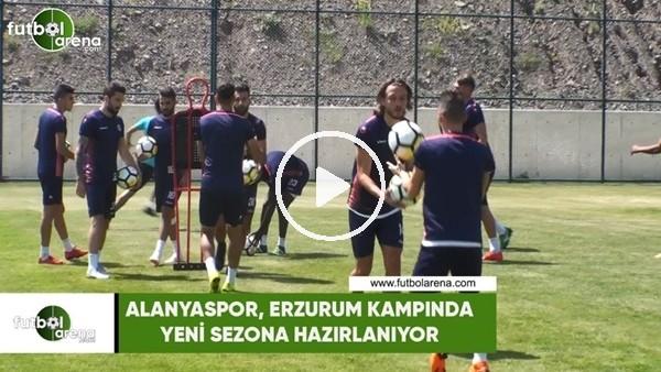 Alanyaspor, Erzurum kampında yeni sezona hazırlanıyor