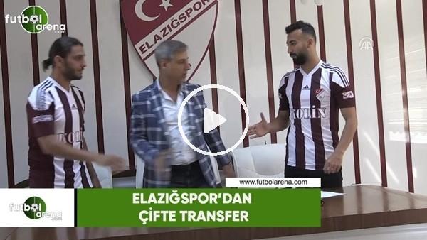 Elazığspor'dan çifte transfer