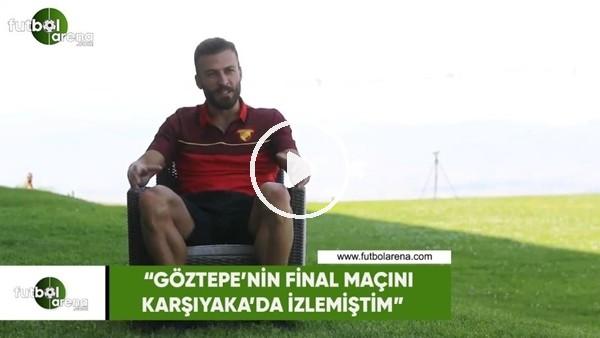 """Berkan Emir: """"Göztepe'nin final maçını Karşıyaka'da izlemiştim"""""""