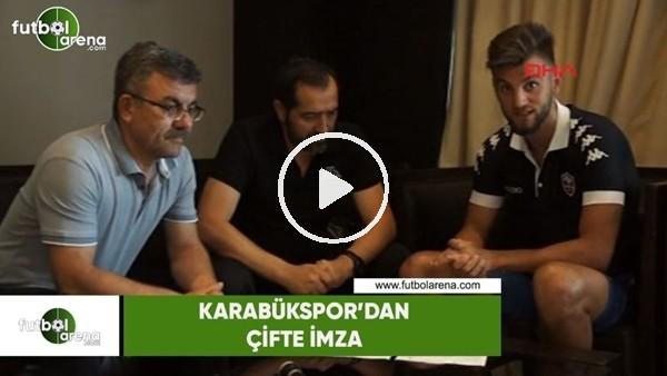 Kardemir Karabükspor'da çifte imza
