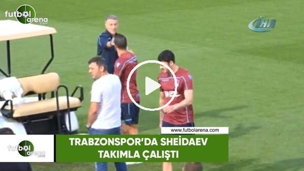 Trabzonspor'da Sheidaev takımla çalıştı