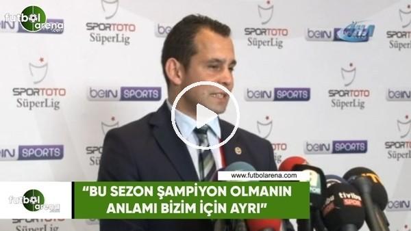 """Fenerbahçe İdari Menajeri Onur Başar: """"Bu sezon şampiyon olmanın bizim için anlamı ayrı"""""""