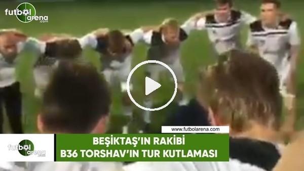Beşiktaş'ın rakibi B36 Torshav'ın tur kutlaması