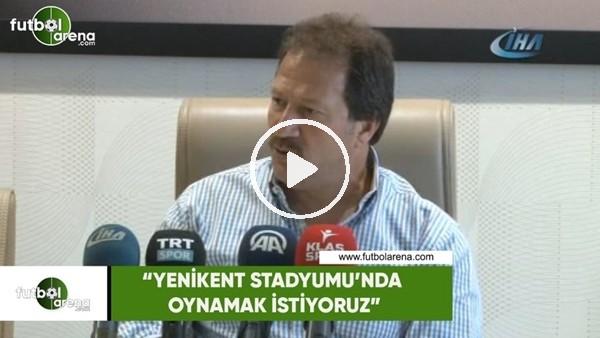 """Mehmet Yiğiner: """"Yenikent Stadyumu'nda oynamak istiyoruz"""""""
