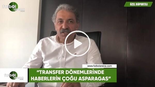"""Erol Bedir: """"Transfer dönemlerinde haberlerin çoğu asparagas"""""""