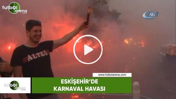 Eskişehir'de karnaval havası