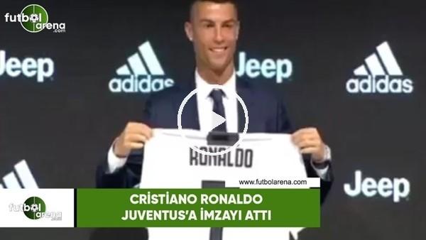 Cristiano Ronaldo, Juventus'a imzayı attı