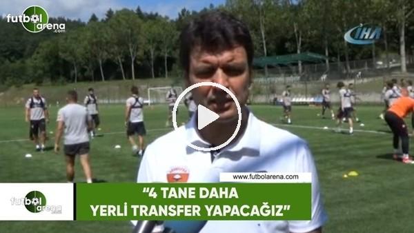 """'Cihat Arslan: """"4 tane daha yerli transfer yapacağız"""""""
