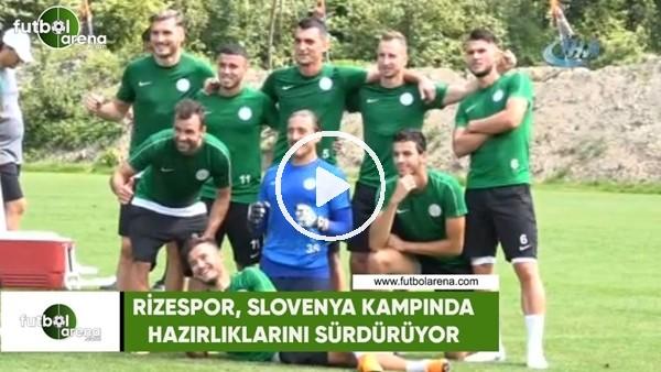 Rizespor, Slovenya kampında hazırlıklarını sürdürüyor