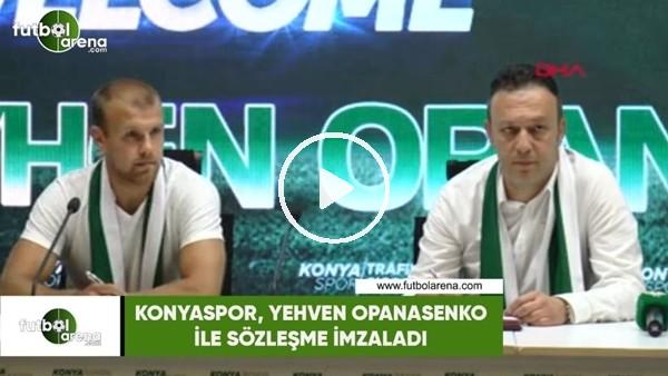 Konyaspor, Yevhen Opanasenko ile sözleşme imzaladı