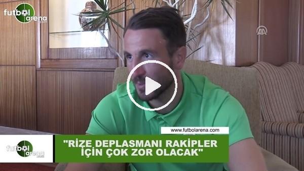 """Ali Çamdalı: """"Rizespor deplasmanı rakipler için çok zor olacak"""""""