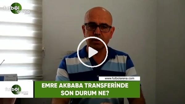 Alanyaspor'da Emre Akbaba ve transfer çalışmaları ne durumda?