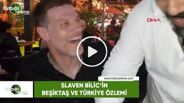 Slaven Bilic'in Beşiktaş ve Türkiye özlemi
