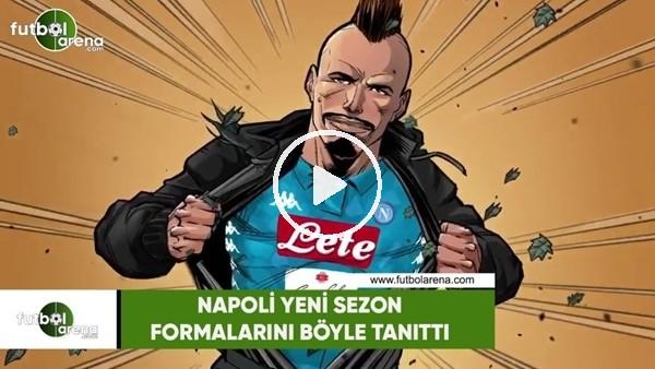 Napoli yeni sezon formalarını böyle tanıttı