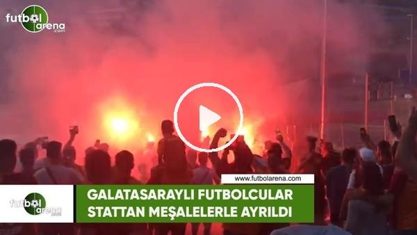 Galatasaraylı futbolcular stattan meşalelerle ayrıldı