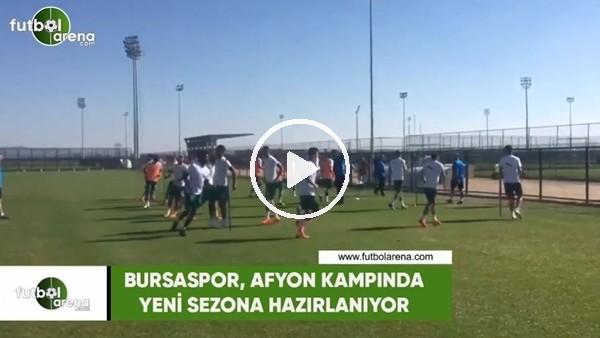 Bursaspor, Afyon kampında yeni sezona hazırlanıyor