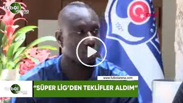 "Diagne: ""Süper Lig'den teklifler aldım"""
