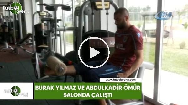 Trabzonspor'da Burak Yılmaz ve Abdulkadir Ömür salonda çalıştı