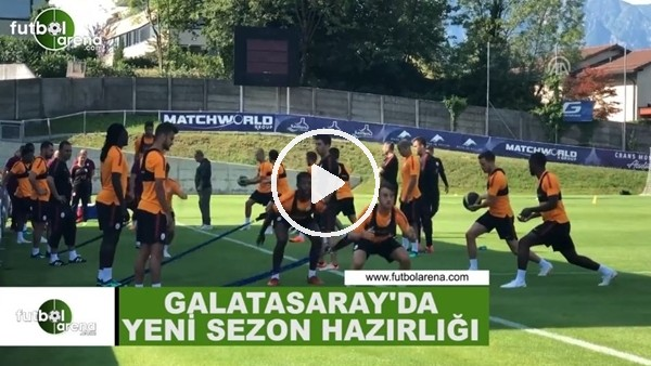 Galatasaray'da yeni sezon hazırlığı