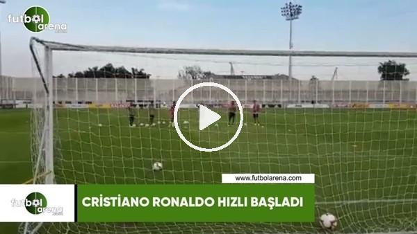 Cristiano Ronaldo hızlı başladı