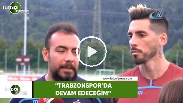 """Sosa: """"Trabzonspor'da devam edeceğim"""""""