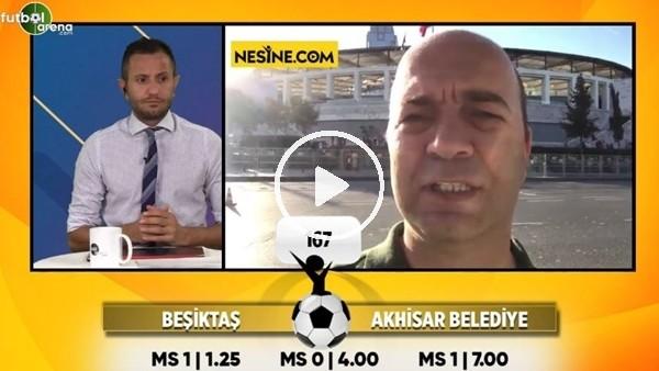 Çağdaş Sevinç, Beşiktaş - Akhisarspor maçı için tahminini yaptı