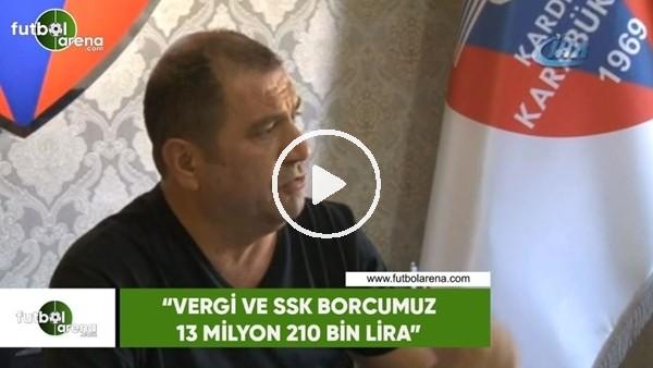 """'Mehmet Aytekin: """"Vergi ve SSK borcumuz 13 milyon 210 bin lira"""""""