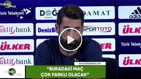 """Volkan Demirel: """"Buradaki maç çok farklı olacak"""""""