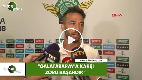 "Bilal Kısa: ""Galatasaray'a karşı zoru başardık"""