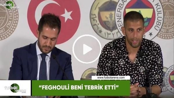 "Slimani: ""Feghouli beni tebrik etti"""