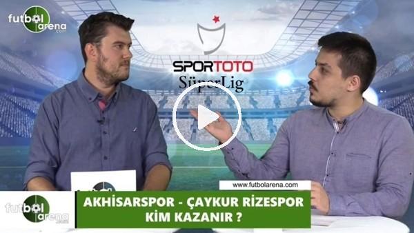 'Akhisaspor - Çaykur Rizespor maçını kim kazanır?
