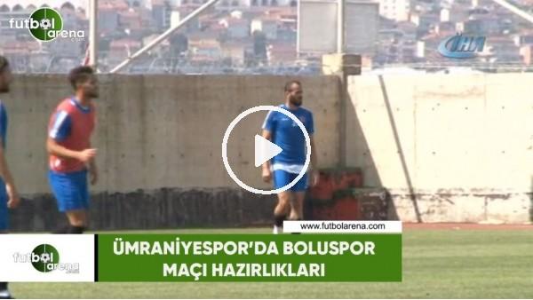 Ümraniyespor'da Boluspor maçı hazırlıkları
