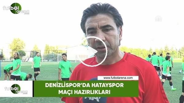 Denizlispor'da Hatayspor maçı hazırlıkları