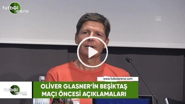 Oliver Glasner'in Beşikaş maçı öncesi açıklamaları