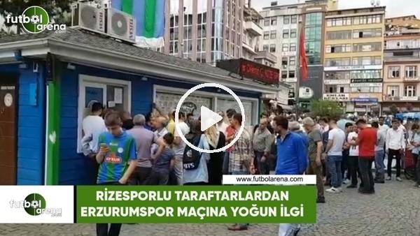 Rizeporlu taraftarlardan Erzurumspor maçına yoğun ilgi