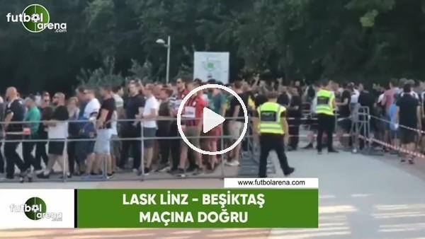 """Beşiktaş taraftarları LASK Linz maçı öncesi """"Tinerciler geldi"""" diye bağırdı"""