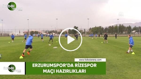Erzurumspor'da Rizespor maçı hazırlıkları