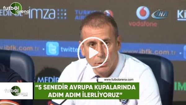 """Abdullah Avcı: """"Avrupa kupalarında 5 senedir adım adım ilerliyoruz"""""""