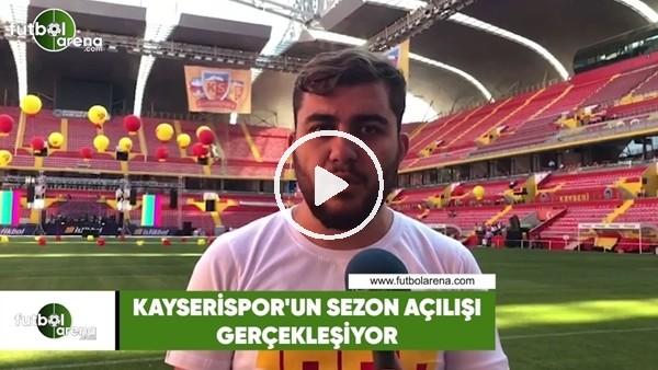 Kayserispor'un sezon açılışı gerçekleşiyor