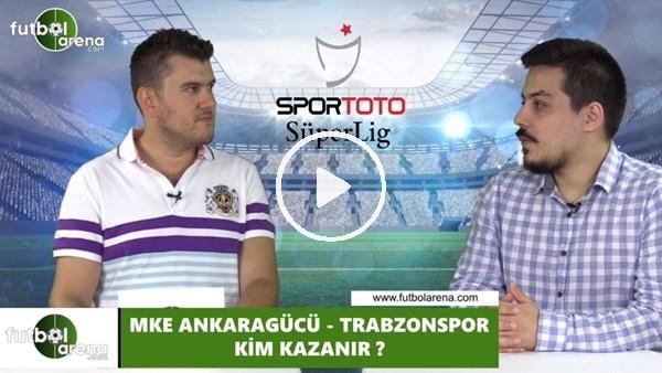 'Ankaragücü - Trabzonspor maçını kim kazanır?