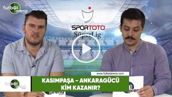 'Kasımpaşa - Ankaragücü maçını kim kazanır?