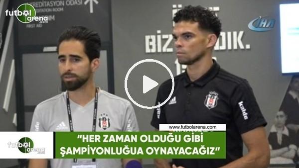 """Pepe: """"Her zaman olduğu gibi şampiyonluğa oynayacağız"""""""