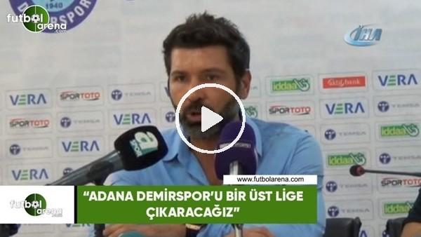 """'Hakan Kutlu: """"Adana Demirspor'u bir üst lige çıkaracağız"""""""