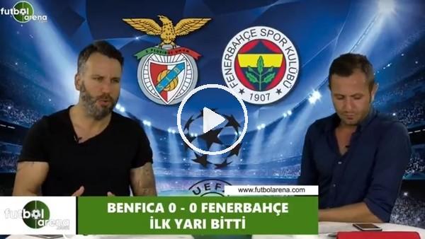 FutbolArena TV'de Benfica - Fenerbahçe maçı devre arası