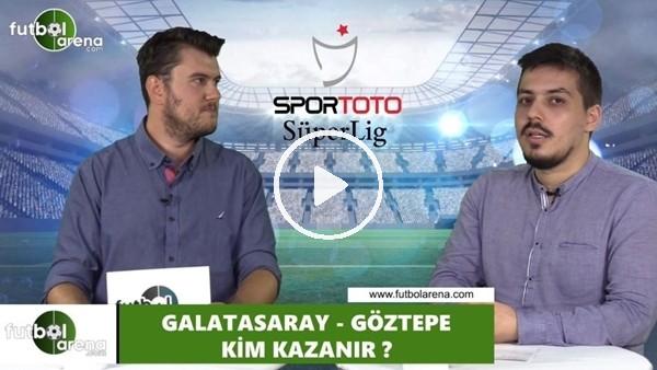 Galatasaray - Göztepe maçını kim kazanır?