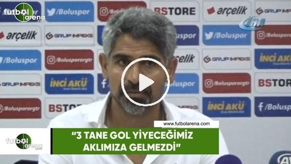 """İsmet Taşdemir: """"3 tane gol yiyeceğimiz aklıma gelmezdi"""""""