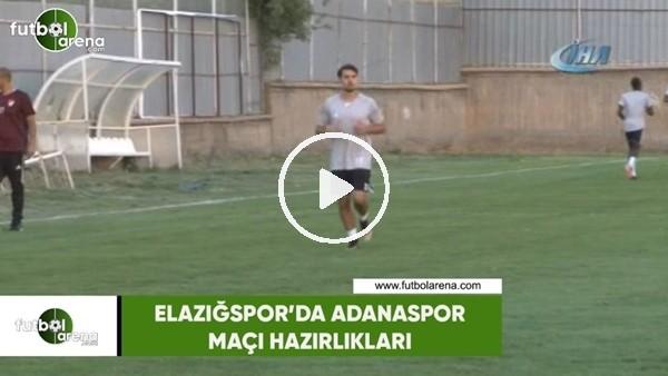 'Elazığspor'da Adanaspor maçı hazırlıkları