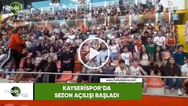 Kayserispor'da sezon açılışı başladı