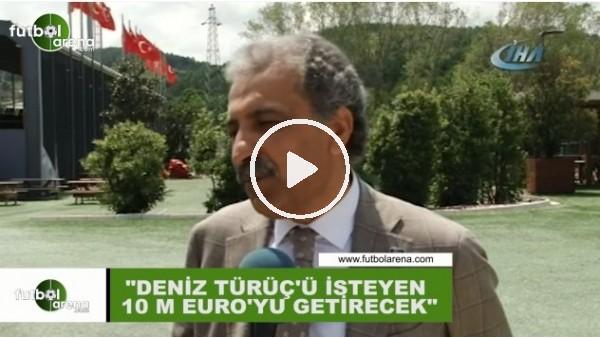 """Erol Bedir: """"Deniz Türüç 10 milyon euro"""""""