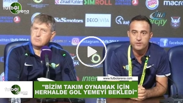 """'Safet Susic: """"Bizim takım oynamak için gol yemeyi bekledi herhalde"""""""